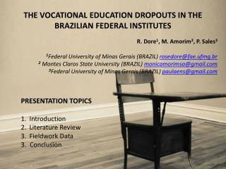 THE VOCATIONAL EDUCATION DROPOUTS IN THE BRAZILIAN FEDERAL INSTITUTES