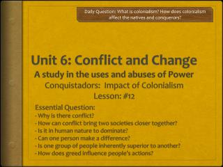 Essential Question:  Why is there conflict?  How can conflict bring two societies closer together?
