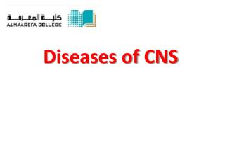 Diseases of CNS