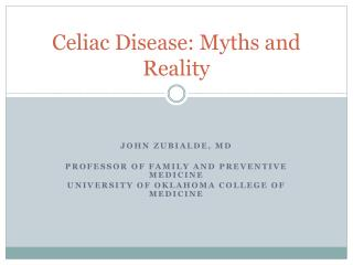 Celiac Disease: Myths and Reality