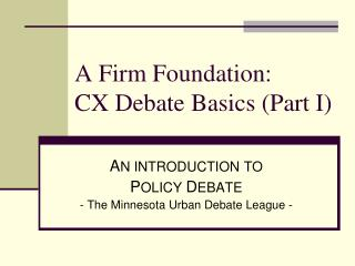 A Firm Foundation: CX Debate Basics (Part I)