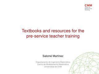 Textbooks and resources for the pre- service teacher training Salomé Martínez