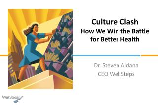 Culture Clash How We Win the Battle for Better Health