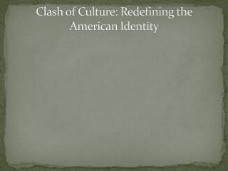 Clash of Culture: Redefining the American Identity