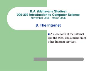 B.A. (Mahayana Studies) 000-209 Introduction to Computer Science November 2005 - March 2006 8. The Internet