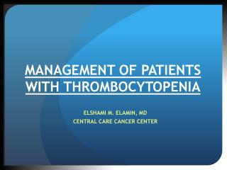 MANAGEMENT OF PATIENTS WITH THROMBOCYTOPENIA