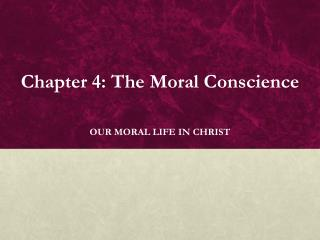 Chapter 4: The Moral Conscience