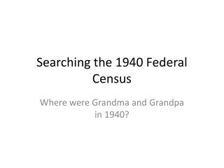 Searching the 1940 Federal Census