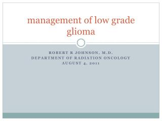 management of low grade  glioma