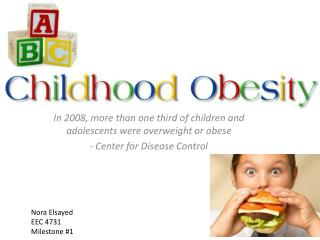 In 2008, more than one third of children and adolescents were overweight or  obese