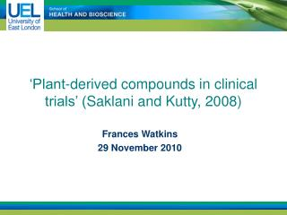 'Plant-derived compounds in clinical trials' ( Saklani and Kutty , 2008)