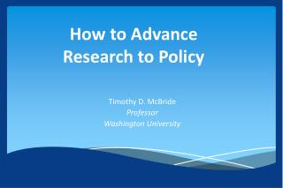 How to Advance  Research to Policy