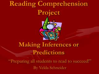 Reading Comprehension Project Making Inferences or Predictions