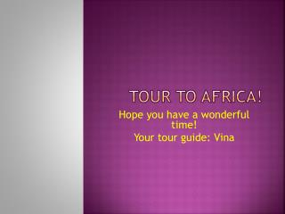 Tour to Africa!