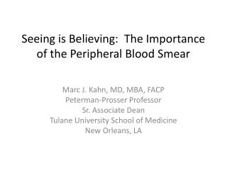 Seeing is Believing:  The Importance of the Peripheral Blood Smear