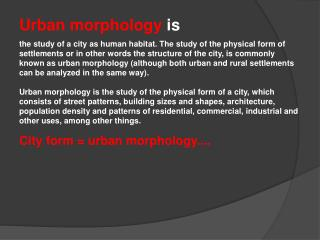 Urban morphology  is