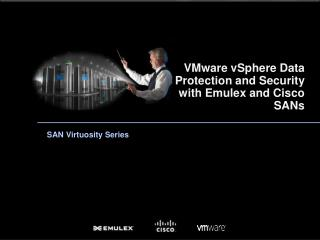 VMware  vSphere  Data Protection and Security with Emulex and Cisco SANs