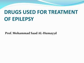 DRUGS USED FOR TREATMENT OF EPILEPSY