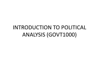 INTRODUCTION TO POLITICAL ANALYSIS (GOVT1000)