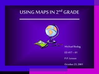 USING MAPS IN 2 nd  GRADE
