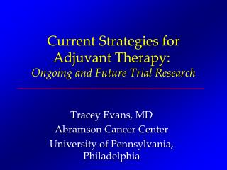 Current Strategies for Adjuvant Therapy: Ongoing and Future Trial Research