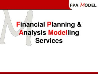 F inancial P lanning & A nalysis Model ling Services