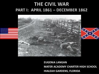THE CIVIL WAR PART I:   APRIL 1861 – DECEMBER 1862