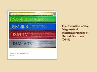 The Evolution of the Diagnostic & Statistical Manual of Mental Disorders (DSM)