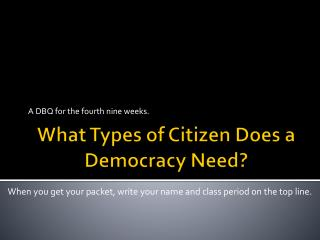 What Types of Citizen Does a Democracy Need?