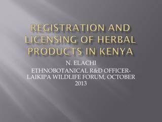 REGISTRATION AND LICENSING OF HERBAL PRODUCTS IN KENYA