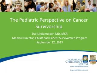 The Pediatric Perspective on Cancer Survivorship