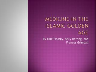 Medicine in the  Islamic Golden Age