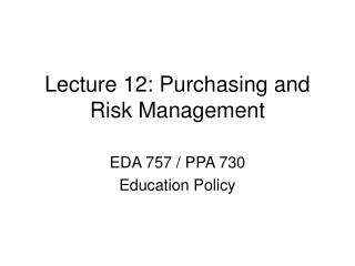 Lecture 12: Purchasing and Risk Management