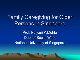 Family Caregiving for Older Persons in Singapore