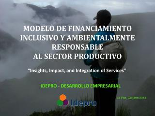 MODELO DE FINANCIAMIENTO INCLUSIVO Y AMBIENTALMENTE RESPONSABLE  AL SECTOR PRODUCTIVO