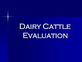 Dairy Cattle  Evaluation
