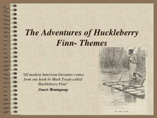 The Adventures of Huckleberry Finn- Themes