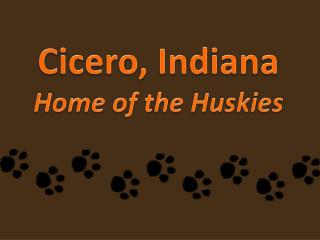 Cicero, Indiana Home of the Huskies