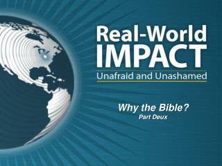 Why the Bible?  Part  Deux