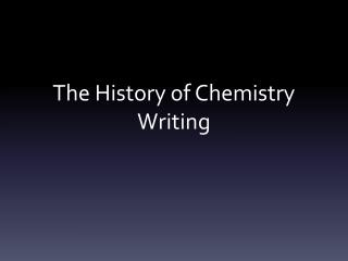 The History of Chemistry Writing