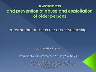 Awareness  and prevention of abuse and exploitation  of older persons