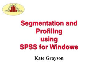 Segmentation and Profiling  using  SPSS for Windows