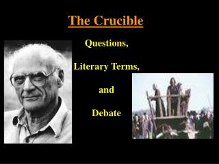 The Crucible Questions, Literary Terms, and Debate