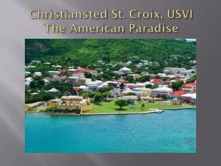 Christiansted St. Croix, USVI The American Paradise