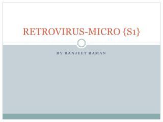 RETROVIRUS-MICRO {S1}