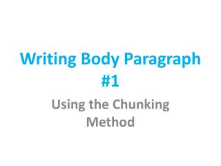 Writing Body Paragraph #1
