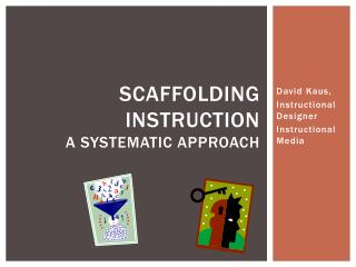 Scaffolding Instruction A systematic approach