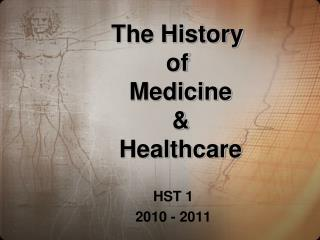 The History  of  Medicine  &  Healthcare