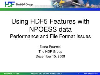 Using HDF5 Features with  NPOESS data  Performance and File Format Issues