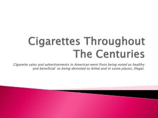 Cigarettes Throughout The Centuries